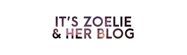 It's Zoelie & Her Blog